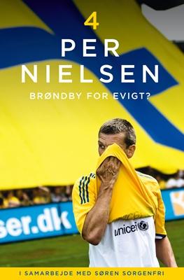 Per Nielsen: 4 - Brøndby for evigt Per Nielsen, Søren Sorgenfri 9788771374186