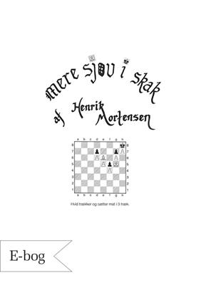Mere sjov i skak Henrik Mortensen 9788792771308