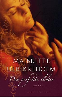 Den perfekte elsker Majbritte Ulrikkeholm 9788711413685