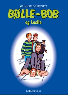 Bølle-Bob og Leslie Gunnar Geertsen 9788791104329