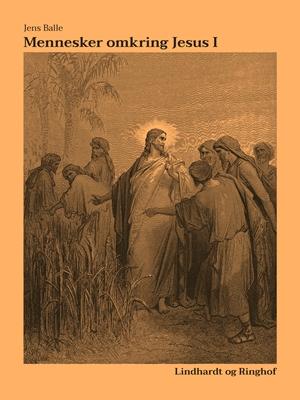 Mennesker omkring Jesus I Jens Balle 9788711737644