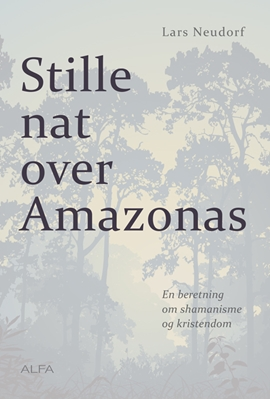 Stille nat over Amazonas Lars Neudorf 9788771151176