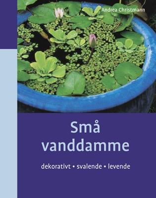 Små vanddamme Andrea Christmann 9788778577535