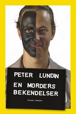 En morders bekendelser Peter Lundin 9788792861061