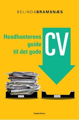 Headhunterens guide til det gode CV Belinda Bramsnæs 9788771592634