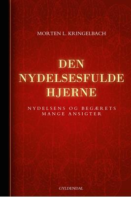 Den nydelsesfulde hjerne Morten Kringelbach 9788702105148