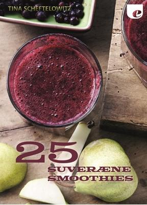 25 suveræne smoothies Tina Scheftelowitz 9788740031058