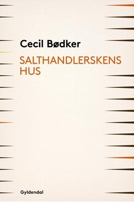 Salthandlerskens hus Cecil Bødker 9788702209716