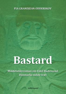 Bastard Pia Grandjean Odderskov 9788793270558