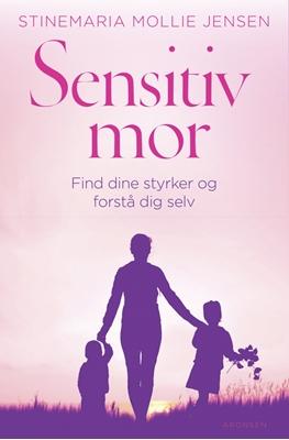 Sensitiv mor Stinemaria Mollie Jensen 9788793338104