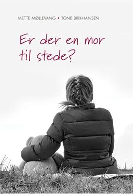 Er der en mor til stede? Tone Brix-Hansen, Mette Møllevang 9788793328273