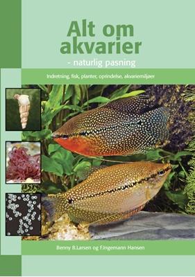 Alt om akvarier Benny B. Larsen, F.Ingemann Hansen 9788778576170