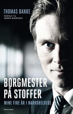 Borgmester på stoffer Henrik Qvortrup, Thomas Banke 9788771802290