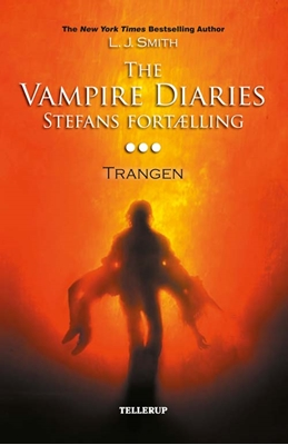 The Vampire Diaries - Stefans fortælling #3: Trangen L. J. Smith 9788758811697
