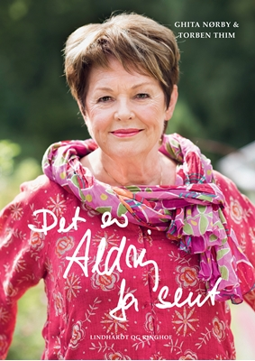 Det er aldrig for sent... Torben Thim, Ghita Nørby 9788711490891