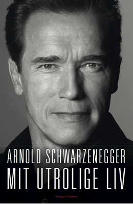 Mit utrolige liv Arnold Schwarzenegger 9788792861351