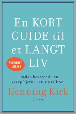 En kort guide til et langt liv Henning Kirk 9788702233339