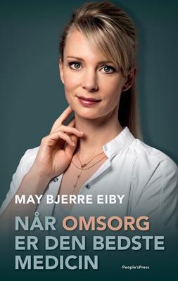 Når omsorg er den bedste medicin May Bjerre Eiby, Jakob Vedelsby 9788771807745