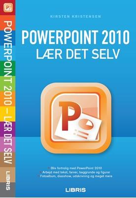 PowerPoint 2010 - lær det selv Kirsten Kristensen 9788778531353