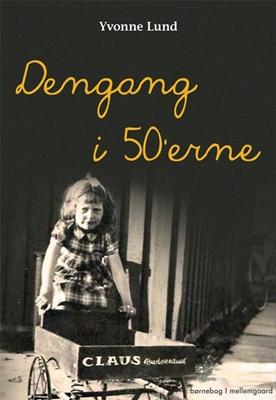 Dengang i 50'erne Yvonne Lund 9788793204300