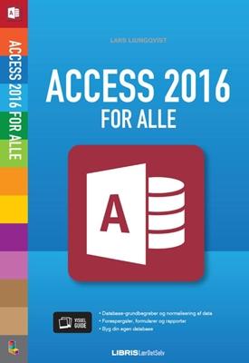 Access 2016 for alle Lars Ljungqvist 9788778537751