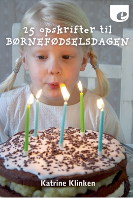 25 opskrifter til børnefødselsdagen Katrine Klinken 9788740030563