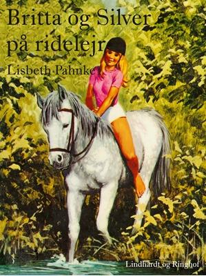Britta og Silver på ridelejr Lisbeth Pahnke 9788711519455