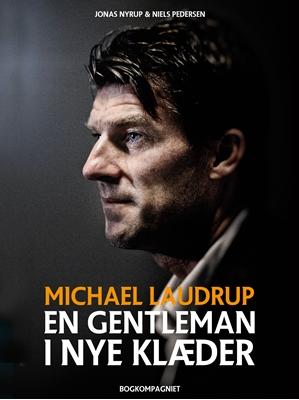Michael Laudrup - en gentleman i nye klæder jonas nyrup, Niels Pedersen 9788711700297