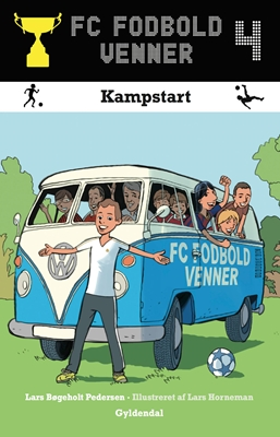 FC Fodboldvenner 4 - Kampstart Lars Bøgeholt Pedersen 9788702133264