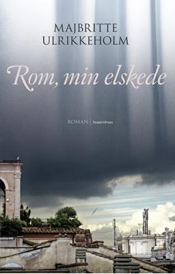 Rom, min elskede Majbritte Ulrikkeholm 9788771084023