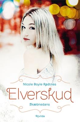 Elverskud 1: Skæbnedans Nicole Boyle Rødtnes 9788771055986