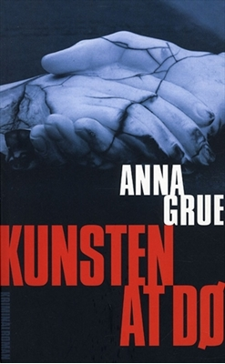 Kunsten at dø Anna Grue 9788756797764