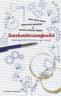 Iværksættersamfundet Søren Berg Jørgensen, Mads Váczy Kragh, Christel Skousen Thrane 9788702164732