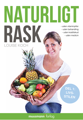 Naturligt Rask Louise Koch 9788792746511