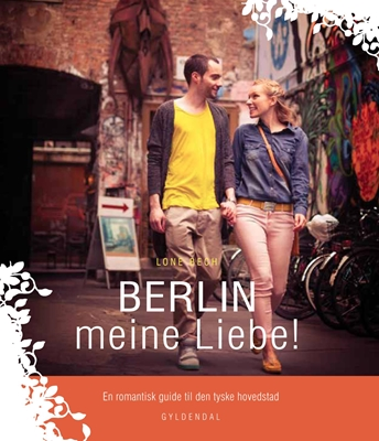 BERLIN meine Liebe! Lone Bech 9788702130911
