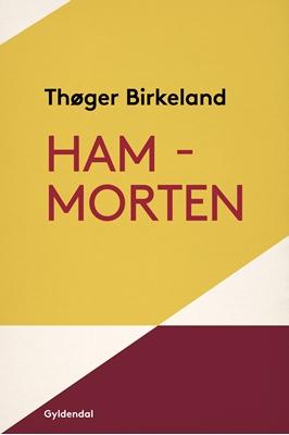 Ham - Morten Thøger Birkeland 9788702215892