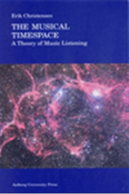 The musical timespace Erik Christensen 9788771120424