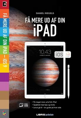 Få mere ud af din iPad – iOS 9 Daniel Riegels 9788778537317