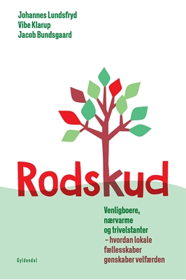 Rodskud Vibe Klarup, Johannes Lundsfryd, Jacob Bundsgaard 9788702214451