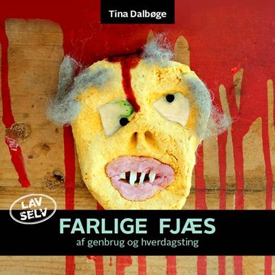 Farlige fjæs Tina Dalbøge 9788799264681