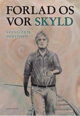 Forlad os vor skyld Svend Erik Sørensen 9788792975980