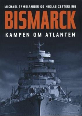Bismarck. Kampen om Atlanten. Anders Frankson, Michael Tamelander 9788711300695