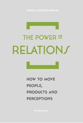 The Power of Relations Morten Sehested Münster, Morten Münster 9788771185294