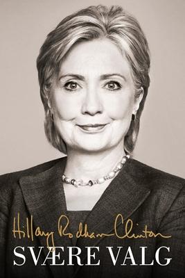 Svære valg Hillary Rodham Clinton 9788740016918