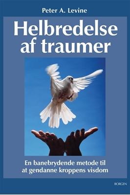 Helbredelse af traumer Peter A. Levine 9788702188653