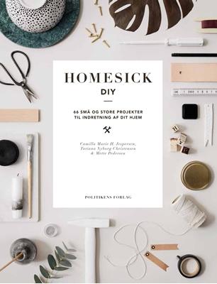 Homesick DIY Mette Pedersen, Tatiana Nyborg Christensen, Camilla Marie Hahn Jespersen 9788740031911