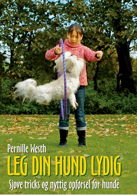 Leg din hund lydig Pernille Westh 9788778423900