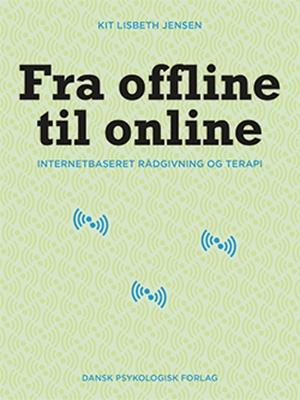 Fra offline til online Kit Lisbeth Jensen 9788771581294
