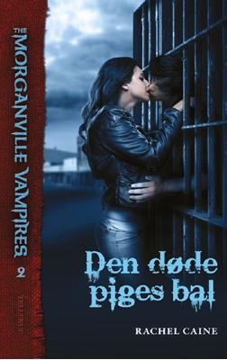 The Morganville Vampires #2: Den døde piges bal Rachel Caine 9788758815497