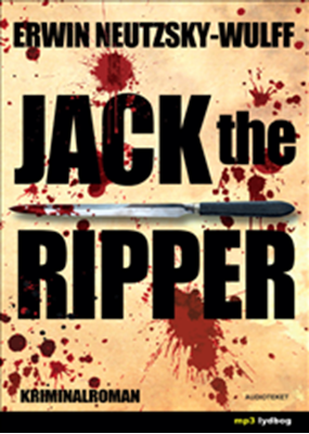 Jack the Ripper Erwin Neutzsky-Wulff 9788764507140
